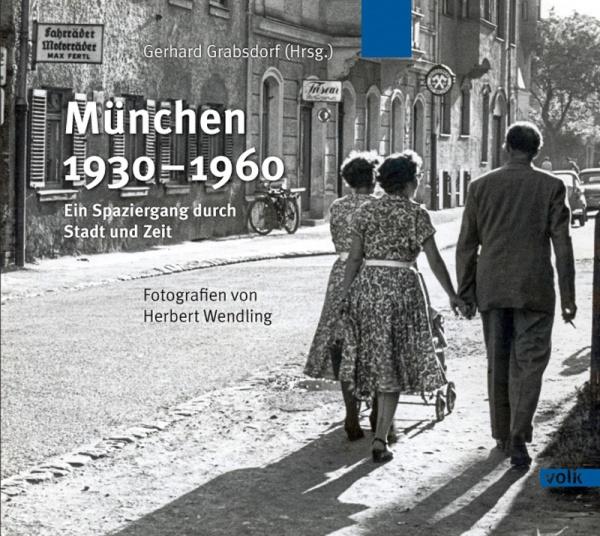 Bildband München 1930 - 1960, Herbert Wendling, Buchcover